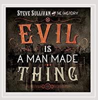 Evil Is a Man Made Thing
