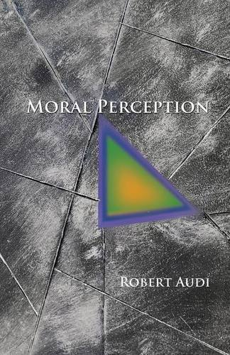 Moral Perception (Soochow University Lectures in Philosophy) by Robert Audi (2015-06-23)