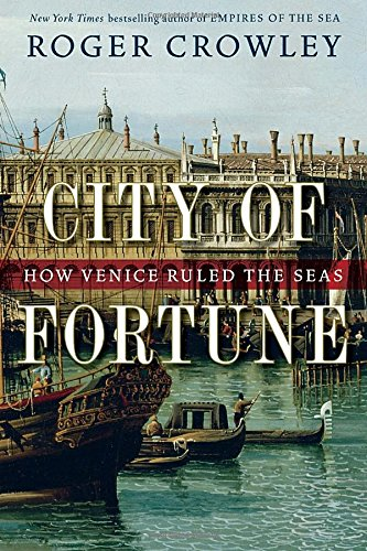 Image of City of Fortune: How Venice Ruled the Seas
