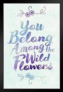 You Belong Among The Wildflowers Blue Black Wood Framed Art Poster 14x20
