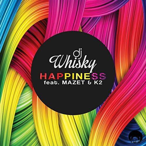 DJ Whisky feat. Mazet & K2