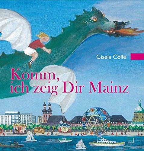 Komm, ich zeig dir Mainz: Eine Mainzer Stadtführung für Kinder mit Bildern