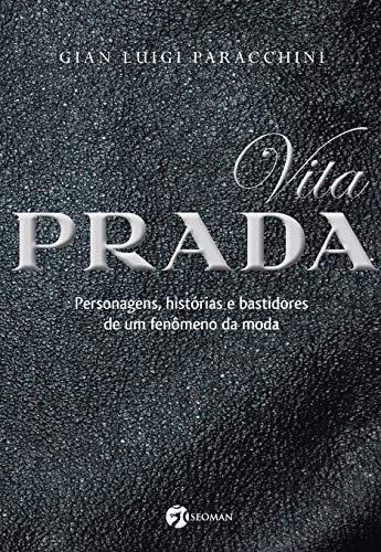 Vita Prada - Personagens História e Bastidores de um Fenômeno da Moda: Personagens História E Bastidores De Um Fenômeno Da Moda