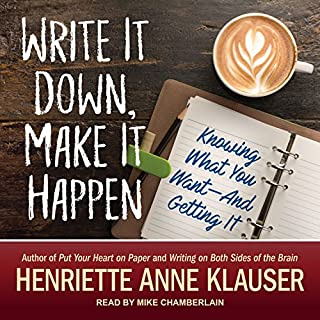 Write It Down, Make It Happen     Knowing What You Want and Getting It!              By:                                                                                                                                 Henriette Anne Klauser                               Narrated by:                                                                                                                                 Mike Chamberlain                      Length: 5 hrs and 36 mins     Not rated yet     Overall 0.0