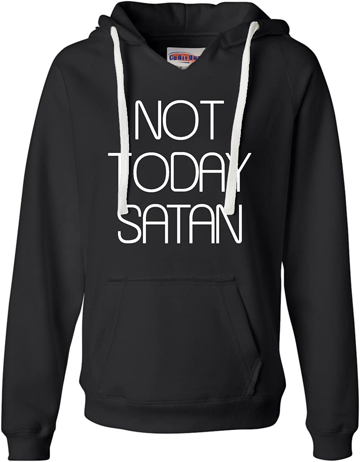 Go All Out Womens Inexpensive Not Satan Today Hoodie Genuine Soft Deluxe