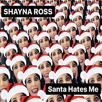 Santa Hates Me