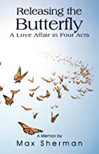 Releasing the Butterfly: A Love Affair in Four Acts