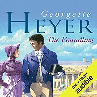 The Foundling                   By:                                                                                                                                 Georgette Heyer                               Narrated by:                                                                                                                                 Phyllida Nash                      Length: 14 hrs and 26 mins     542 ratings     Overall 4.6