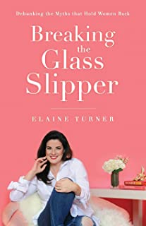 Breaking The Glass Slipper: Debunking the Myths that Hold Women Back