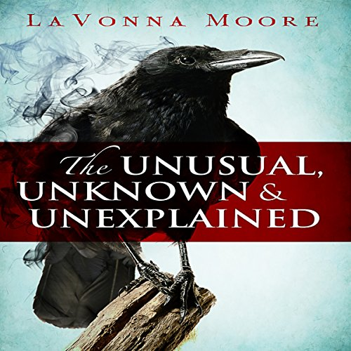 The Unusual, Unknown & Unexplained audiobook cover art