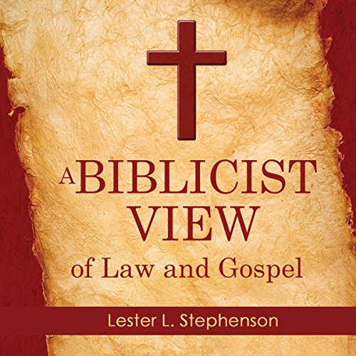 A Biblicist View of Law and Gospel audiobook cover art