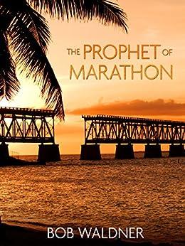 The Prophet of Marathon by [Bob Waldner]