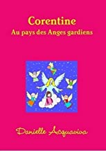 Corentine au pays des Anges gardiens (French Edition)