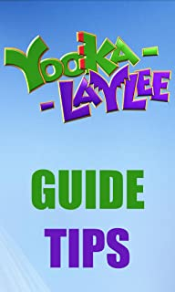 Yooka-Laylee GUIDE and TIPS (English Edition)