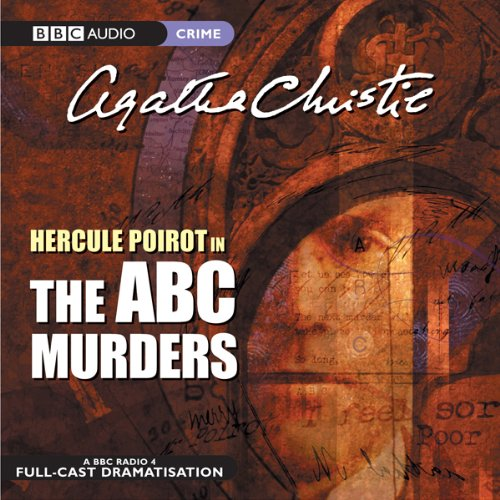 The A.B.C. Murders (Dramatised)                   By:                                                                                                                                 Agatha Christie                               Narrated by:                                                                                                                                 John Moffatt,                                                                                        Simon Williams,                                                                                        Philip Jackson                      Length: 1 hr and 27 mins     62 ratings     Overall 4.7