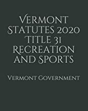 Vermont Statutes 2020 Title 31 Recreation and Sports