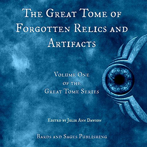 The Great Tome of Forgotten Relics and Artifacts audiobook cover art