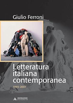 LETTERATURA ITALIANA CONTEMPORANEA (1945-2007) LETTERATURA ITALIANA CONTEMPORANEA 2: 1946-2007 (Manuali)