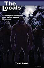 The Locals: A Contemporary Investigation of the Bigfoot/Sasquatch Phenomenon