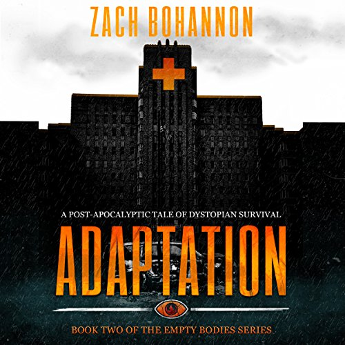 Empty Bodies 2: Adaptation Audiobook By Zach Bohannon cover art