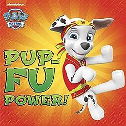 Pup-Fu Power! (PAW Patrol) by [Nickelodeon Publishing]