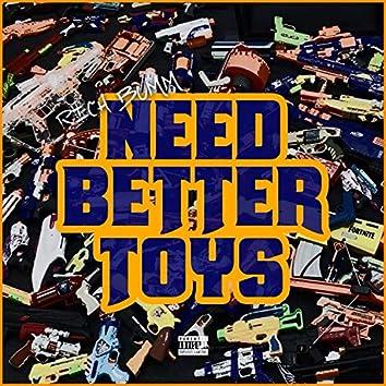 Need Better Toys