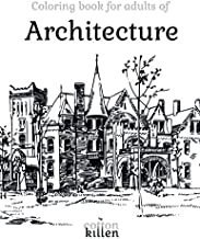 Coloring book for adults of Architecture: 49 of the most beautiful buildings for a relaxed and joyful coloring time