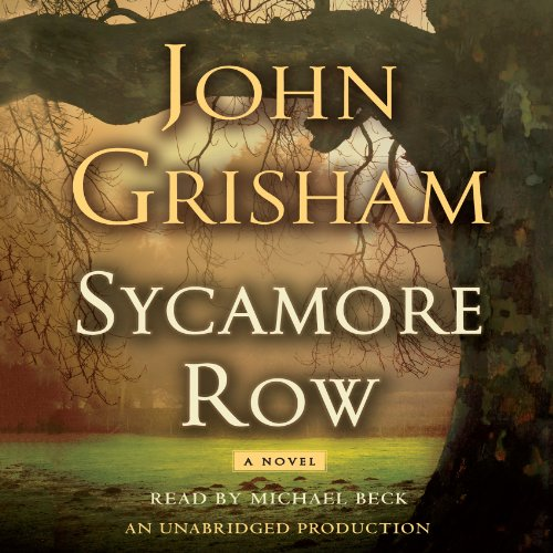 Sycamore Row                   By:                                                                                                                                 John Grisham                               Narrated by:                                                                                                                                 Michael Beck                      Length: 20 hrs and 46 mins     20,285 ratings     Overall 4.5