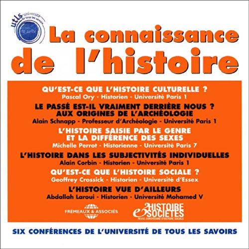 La connaissance de l'histoire 6 conférences de l'Université de Tous Les Savoirs, sous la direction d'Yves Michaud. Titelbild