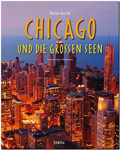 Reise durch CHICAGO und die Großen Seen - Ein Bildband mit über 200 Bildern auf 140 Seiten - STÜRTZ Verlag