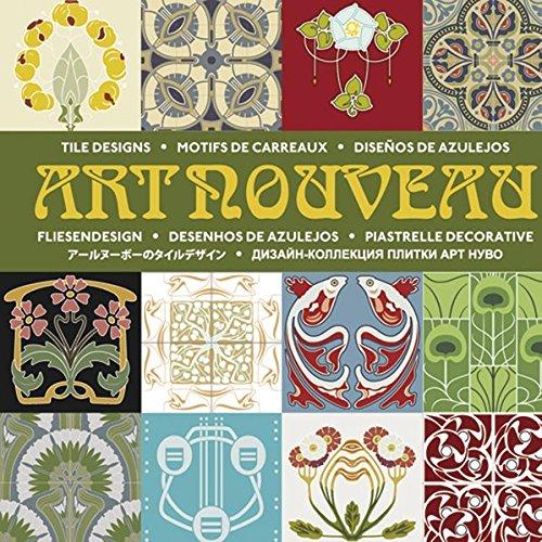 Art Nouveau Fliesendesign: Art Nouveau Tile Design (Agile Rabbit Editions)