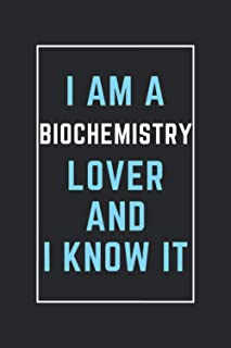I am a Biochemistry lover and I know it: This notebook is perfect for Biochemistry lovers, notebook gift idea for New Year...