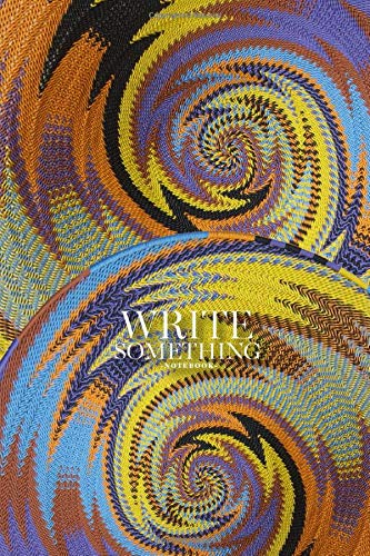Notebook - Write something: Woven baskets as a background made with vibrant colored notebook, Daily Journal, Composition Book Journal, College Ruled Paper, 6 x 9 inches (100sheets)