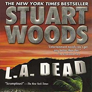 L.A. Dead     Stone Barrington, Book 6              Written by:                                                                                                                                 Stuart Woods                               Narrated by:                                                                                                                                 Tony Roberts                      Length: 10 hrs and 49 mins     1 rating     Overall 5.0