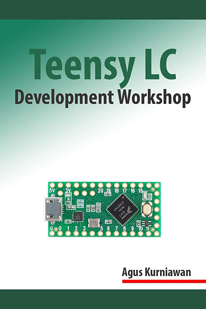 キルト曲げる上に築きますTeensy LC Development Workshop (English Edition)