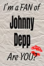 I'm a FAN of Johnny Depp Are YOU? creative writing lined journal: Promoting fandom and creativity through journaling…one day at a time (Actors)