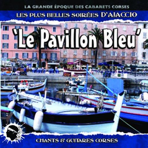 Le Pavillon bleu - Les plus belles soirées d'Ajaccio - Chants et guitares Corses