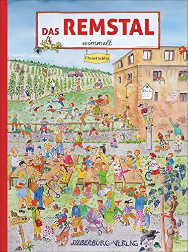Das Remstal wimmelt. Gewusel und Gewimmel im ganzen Remstal, von Schorndorf bis Waiblingen, bei Martinsritt, Weinernte und Heimatfest. Ein Wimmelbuch für die ganze Familie.