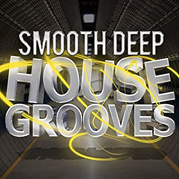Smooth Deep House Grooves