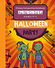 Halloween Primary Composition Notebook Party Favor for Kids Age 4-8: Handwriting Practice Paper Dashed Midline Draw and Wr...