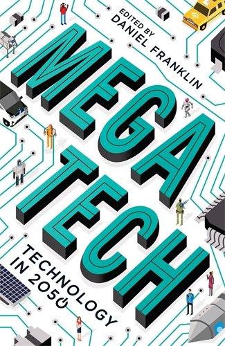 Megatech: Technology in 2050 [Paperback]