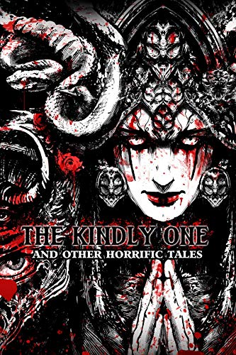 The Kindly One: And Other Horrific Tales by [Danielle Ackley-McPhail]