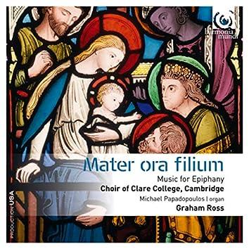 Mater ora filium: Music for Epiphany (Bonus Track Version)