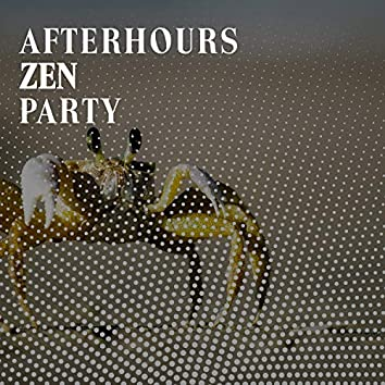 2020 Afterhours Zen Party