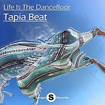Life Is The Dancefloor