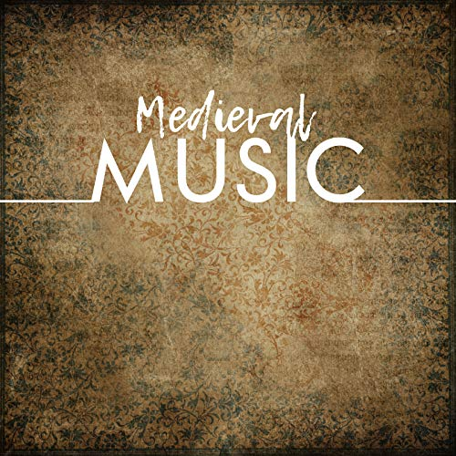 Medieval Music: Collection of Bards Songs, Celtic Ballads, Viking War Chants, Medieval Battle Melodies, Fantasy Instrumental Music, Middle Ages Tavern Music