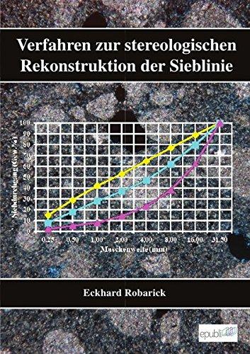Eckhard Robarick - Verfahren zur stereologischen Rekonstruktion der Sieblinie