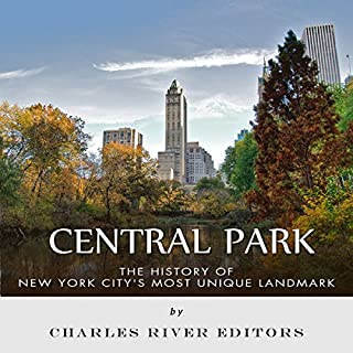 Central Park: The History of New York City's Most Unique Landmark audiobook cover art