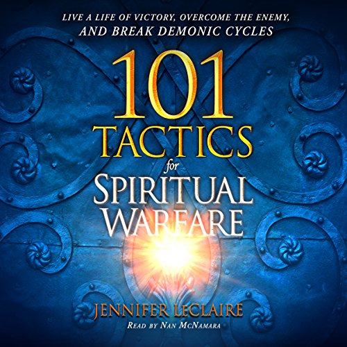 101 Tactics for Spiritual Warfare     Live a Life of Victory, Overcome the Enemy, and Break Demonic Cycles              By:                                                                                                                                 Jennifer LeClaire                               Narrated by:                                                                                                                                 Nan McNamara                      Length: 7 hrs and 28 mins     22 ratings     Overall 4.5