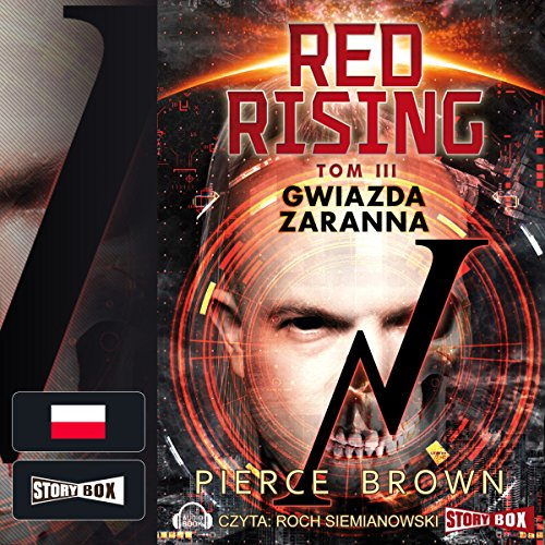 Gwiazda zaranna     Red Rising 3              By:                                                                                                                                 Pierce Brown                               Narrated by:                                                                                                                                 Roch Siemianowski                      Length: 22 hrs and 17 mins     1 rating     Overall 5.0
